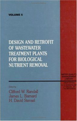 Design and Retrofit of Wastewater Treatment Plants for Biological Nutrient Removal