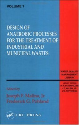 Design of Anaerobic Processes for the Treatment of Industrial and Munici pal Wastes