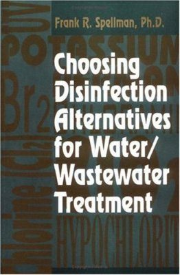 Choosing Disinfection Alternatives for Water/Wastewater Treatment