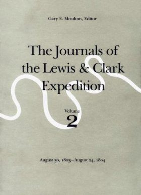 The Journals of the Lewis and Clark Expedition, Volume 2: August 30, 1803 - August 24, 1804