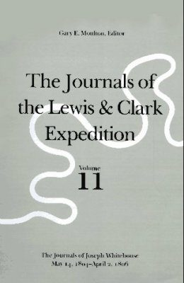 The Journals of the Lewis and Clark Expedition, Volume 11: The Journals of