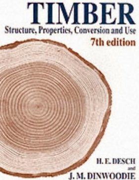 Timber: Structure, Properties, Conversion and Use