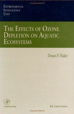 The Effects of Ozone Depletion on Aquatic Ecosystems