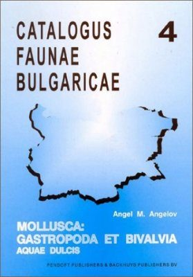Catalogus Faunae Bulgaricae, Volume 4: Water Molluscs [English]
