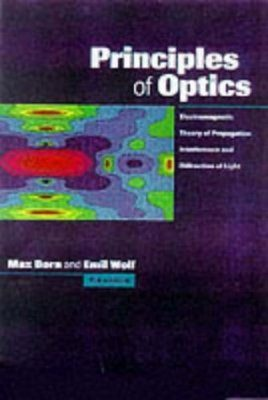 Principles of Optics: Electromagnetic Theory of Propagation,