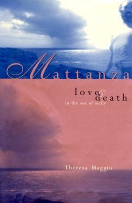 Mattanza: Love and Death in the Sea of Sicily