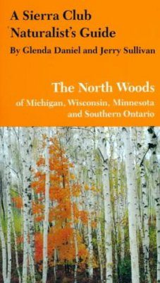 A Sierra Club Naturalist's Guide to the North Woods of Michigan, etc