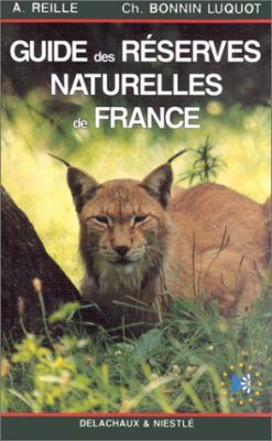 Guide des Reserves Naturelles de France