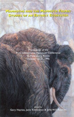 Mammoths and the Mammoth Fauna: Studies of an Extinct Ecosystem