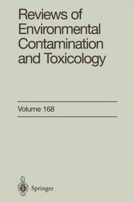 Reviews of Environmental Contamination and Toxicology, Volume 168