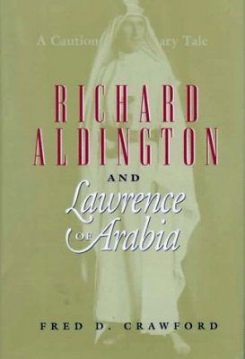 Richard Aldington and Lawrence of Arabia