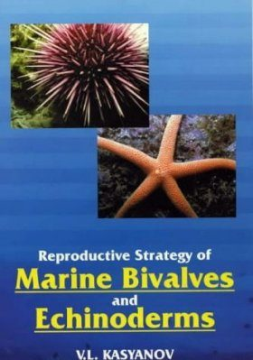 Reproductive Strategy of Marine Bivalves and Echinoderms