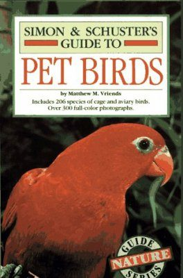Simon and Schuster's Guide to Pet Birds