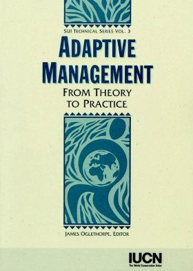 Adaptive Management: From Theory to Practice