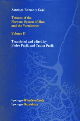 Texture of the Nervous System of Man and the Vertebrates Volume 2