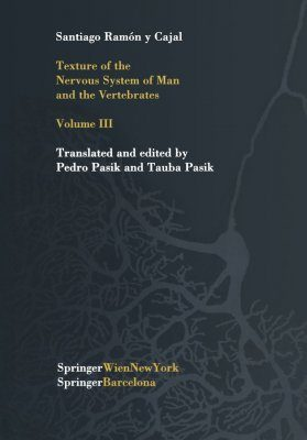 Texture of the Nervous System of Man and the Vertebrates Volume 3