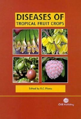 Diseases of Tropical Fruit Crops