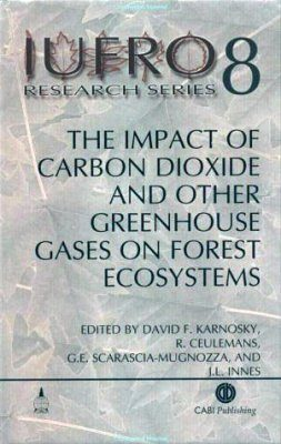 The Impact of Carbon Dioxide and Other Greenhouses Gases on Forest Ecosystems