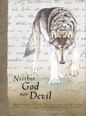 Neither God nor Devil: Rethinking our Perception of Wolves