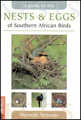 A Guide to the Nests and Eggs of Southern African Birds