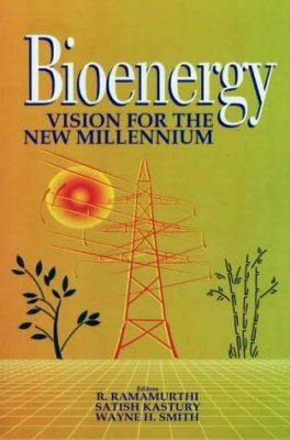 Bioenergy: Vision for the New Millennium