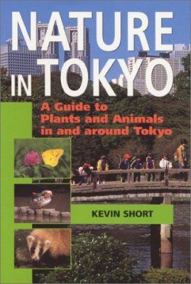 Nature in Tokyo: A Guide to Plants and Animals in and around Tokyo