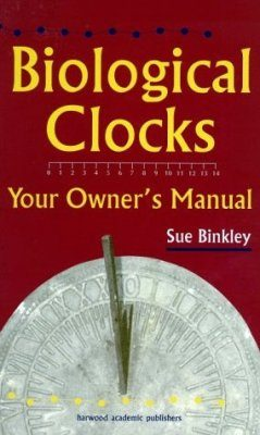 Biological Clocks: Your Owners Manual