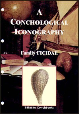 A Conchological Iconography: The Family Ficidae