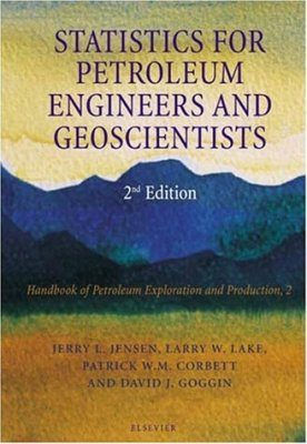 Statistics for Petroleum Engineers and Geoscientists