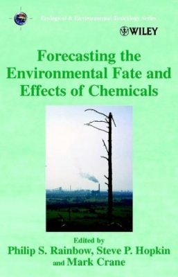 Forecasting the Environmental Fate and Effects of Chemicals