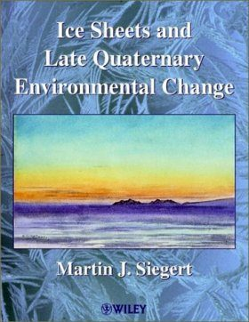 Ice Sheets and Late Quaternary Environmental Change