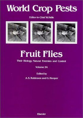 Fruit Flies: Their Biology, Natural Enemies and Control, Part A