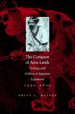 The Conquest of Ainu Lands