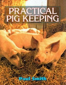 Practical Pig Keeping