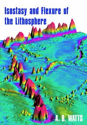 Isostasy and Flexure of the Lithosphere