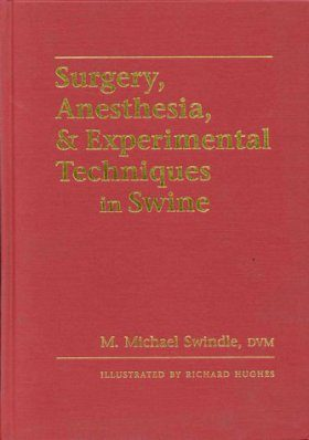 Surgery, Anesthesia and Experimental Techniques in Swine