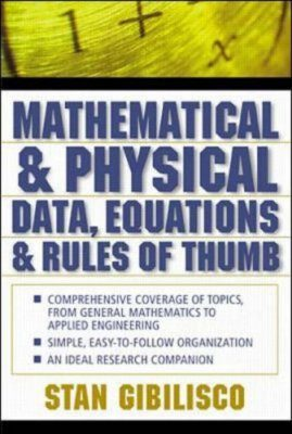 Mathematical and Physical Data, Equations, and Rules of Thumb