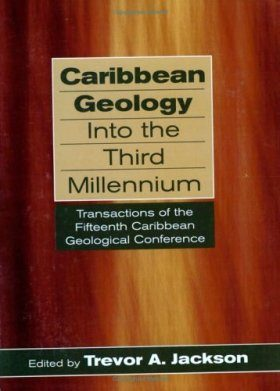 Caribbean Geology into the Third Millennium