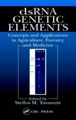 ds RNA Genetic Elements: Concepts and Applications in Agriculture, Forestry, and Medicine