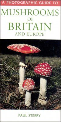 A Photographic Guide to Mushrooms of Britain and Europe