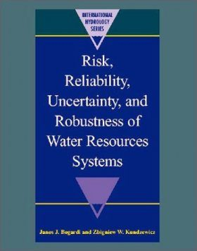 Risk, Reliability, Uncertainty and Robustness of Water Resource Systems
