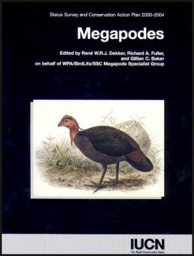 Megapodes: Status Survey and Conservation Action Plan 2000-2004