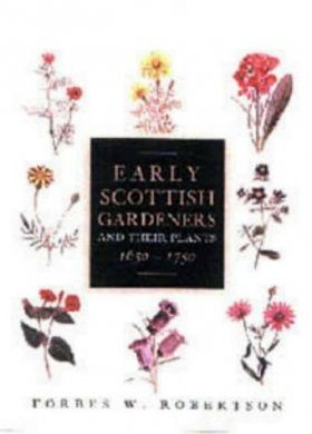 Early Scottish Gardeners and Their Plants, 1650-1750