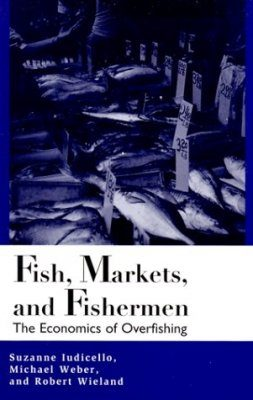 Fish, Markets and Fishermen: The Economics of Overfishing