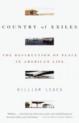 Country of Exiles: The Destruction of Place in American Life