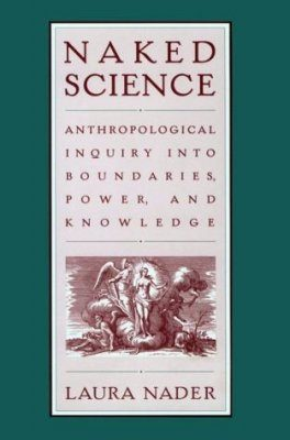 Naked Science: Anthropological Inquiry into Boundaries, Power and Knowledge