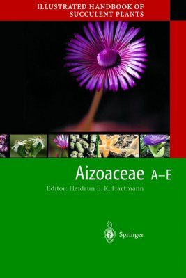 Illustrated Handbook of Succulent Plants: Aizoaceae A-E