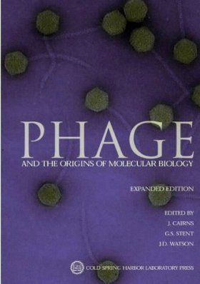 Phage and the Origins of Molecular Biology