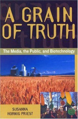 A Grain of Truth: The Media, the Public and Biotechnology