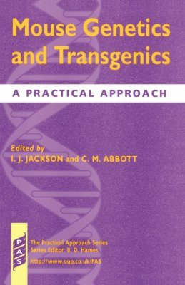 Mouse Genetics and Transgenics: A Practical Approach